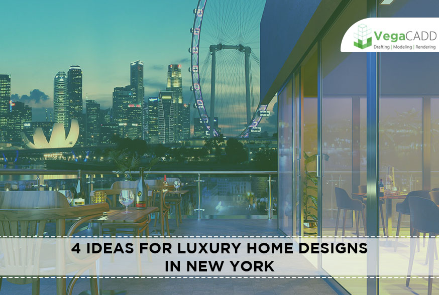 Ideas for Luxury Home Designs in New York